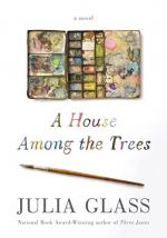 A House Among the Trees by Glass, Julia