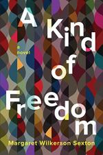 A Kind of Freedom by Sexton, Margaret Wilkerson