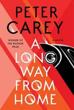 A Long Way From Home: A Novel by Peter Carey