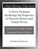 A Merry Dialogue Declaringe the Properties of Shrowde Shrews and Honest Wives by Desiderius Erasmus