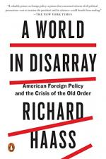 A World in Disarray: American Foreign Policy and the Crisis of the Old Order by Haass, Richard
