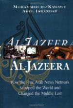Al Jazeera: How the Free Arab News Network Scooped the World by Adel Iskandar and Mohammed El-nawawy