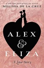 Alex and Eliza: A Love Story by Melissa de la Cruz