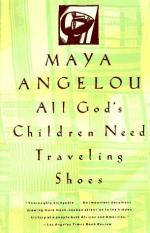 All God's Children Need Traveling Shoes by Maya Angelou