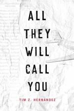 All They Will Call You by Hernandez, Tim Z.
