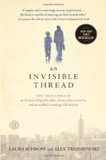 An Invisible Thread by Alex Tresniowski and Laura Schroff