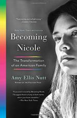 Becoming Nicole: The Transformation of an American Family by Nutt, Amy Ellis