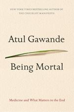 Being Mortal by Atul Gawande