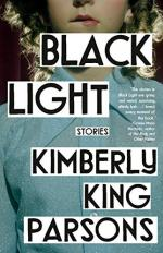 Black Light: Stories by Kimberly King Parsons