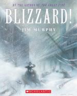 Blizzard!: The Storm That Changed America by Jim Murphy