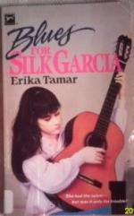Blues for Silk Garcia by Erika Tamar