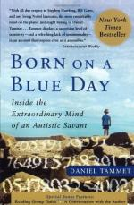 Born on a Blue Day: Inside the Extraordinary Mind of an Autistic Savant by Daniel Tammet