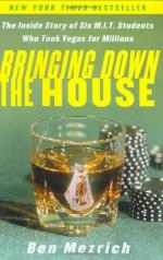 Bringing Down the House: The Inside Story of Six MIT Students Who Took Vegas for Millions by Ben Mezrich