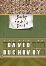 Bucky F*&ing Dent by David Duchovny