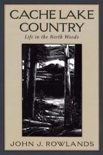 Cache Lake Country: Life in the North Woods by John J. Rowlands