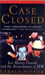 Case Closed: Lee Harvey Oswald and the Assassination of JFK by Gerald Posner