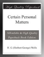 Certain Personal Matters by H. G. Wells