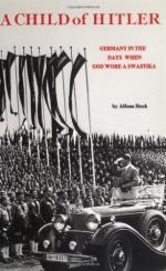 Child of Hitler: Germany in the Days When God Wore a Swastika by Alfons Heck
