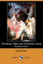 Christmas Tales and Christmas Verse by Eugene Field