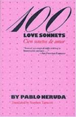 100 Love Sonnets = Cien Sonetos de Amor by Pablo Neruda