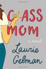 Class Mom by Gelman, Laurie