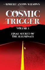 Cosmic Trigger I: Final Secret of the Illuminati by Robert Anton Wilson