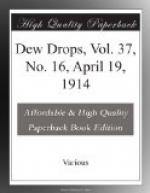 Dew Drops, Vol. 37, No. 16, April 19, 1914 by