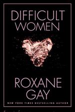 Difficult Women by Roxane Gay