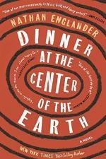 Dinner at the Center of the Earth by Englander, Nathan