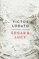 Edgar and Lucy by Victor Lodato