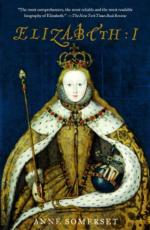 Elizabeth I by Anne Somerset