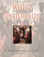 Esoteric Christianity by Yogi Ramacharaka