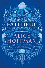 Faithful: A Novel by Alice Hoffman