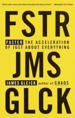 Faster: The Acceleration of Just About Everything by James Gleick