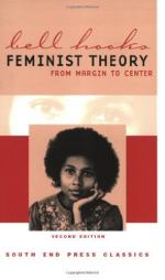 Feminist Theory from Margin to Center by Bell hooks
