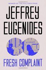 Fresh Complaint by Eugenides, Jeffrey