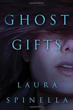 Ghost Gifts by Laura Spinella