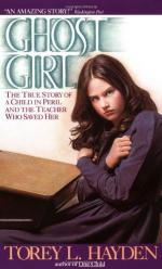 Ghost Girl: The True Story of a Child in Peril and the Teacher Who Saved Her by Torey Hayden