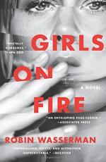 Girls on Fire: A Novel by Robin Wasserman