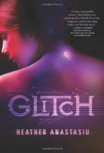 Glitch by Heather Anastasiu