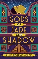 Gods of Jade and Shadow by Silvia Moreno-Garcia