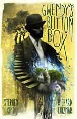 Gwendy's Button Box by Richard Chizmar and Stephen King