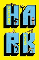 Hark by Sam Lipsyte
