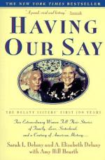 Having Our Say: The Delany Sisters' First 100 Years by Sarah Louise Delany