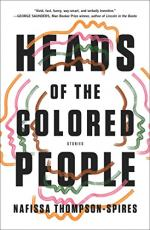 Heads of Colored People by Nafissa Thompson-Spires
