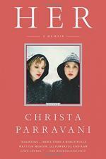 Her: A Memoir by Christa Parravani