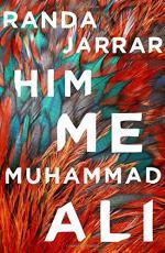 Him, Me, Muhammad Ali by Jarrar, Randa