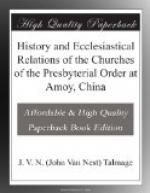History and Ecclesiastical Relations of the Churches of the Presbyterial Order at Amoy, China by