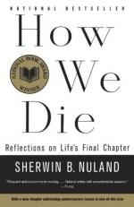 How We Die, Reflections on Life's Final Chapter by Sherwin B. Nuland
