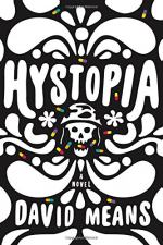 Hystopia: A Novel by David Means